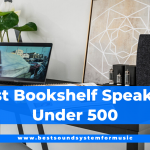 Top 10 Best Bookshelf Speakers Under 500