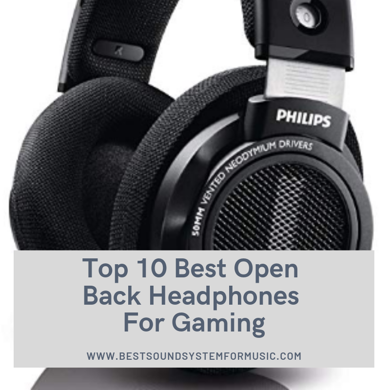 Top 10 Best Open Back Headphones For Gaming