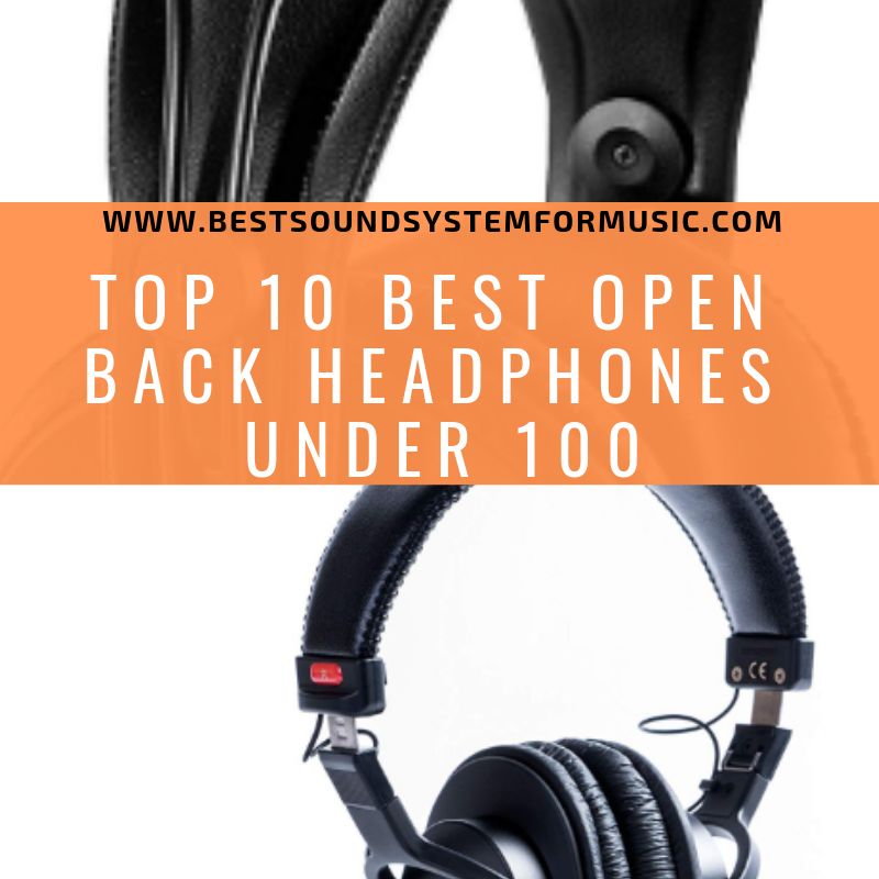 Top 10 Best Open Back Headphones Under 100