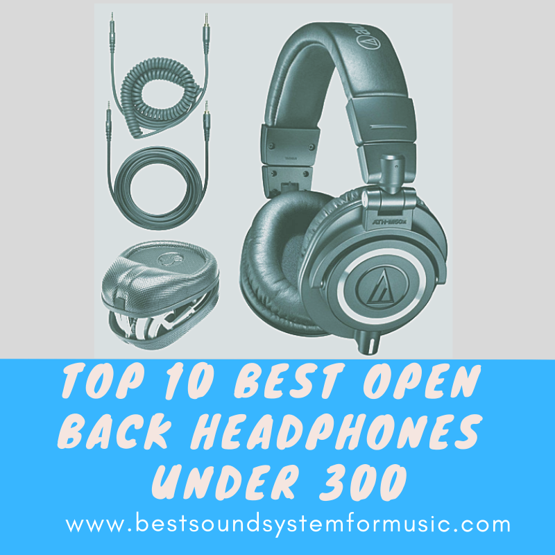 Top 10 Best Open Back Headphones Under 300