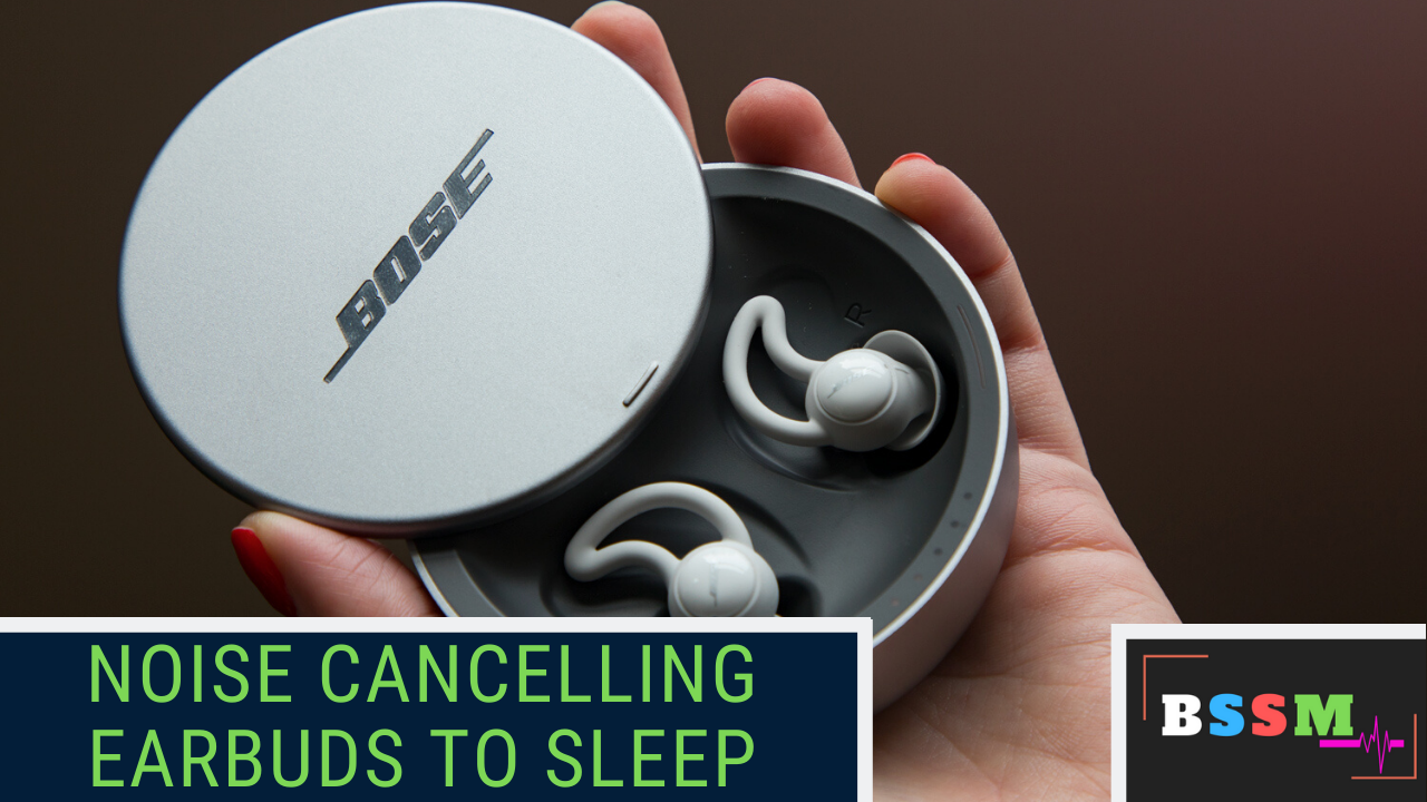 Noise Cancelling Earbuds To Sleep
