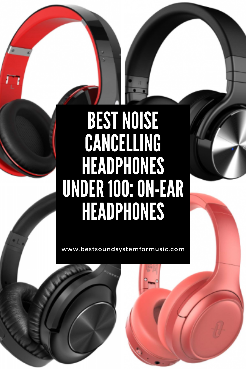 Best Noise Cancelling Headphones Under 100: On-Ear Headphones