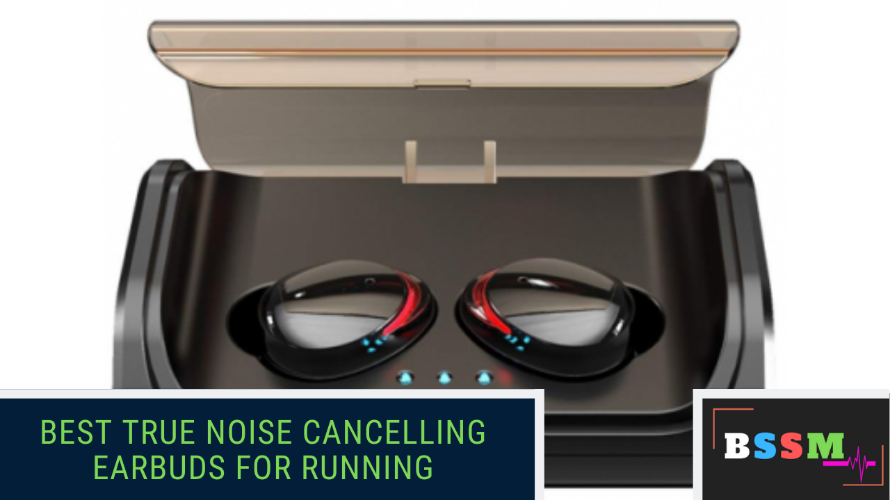 Best True Noise Cancelling Earbuds For Running