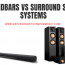 Soundbars vs Surround Sound Systems