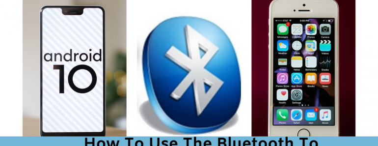 How To Use The Bluetooth To Connect Device