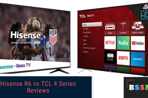 Hisense R6 Vs TCL 4 Series Reviews