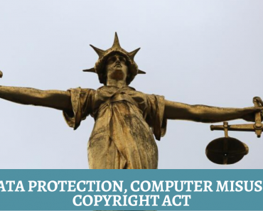 The Data Protection, Computer Misuse, And Copyright Act