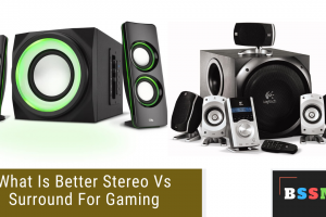 What Is Better Stereo Vs Surround For Gaming