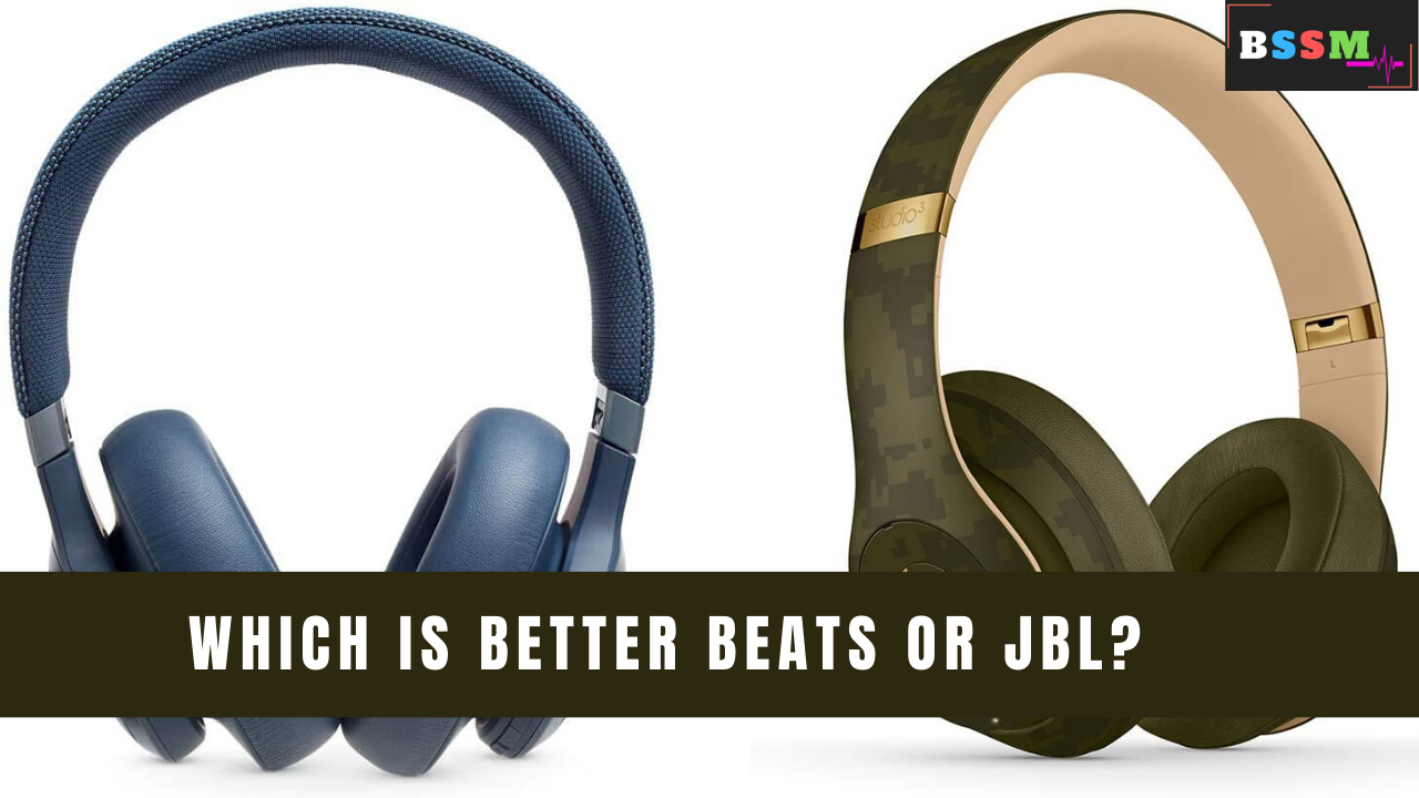 Which Is Better Beats or JBL