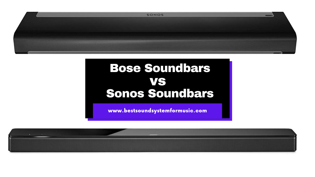What Is Better Bose or Sonos Soundbar