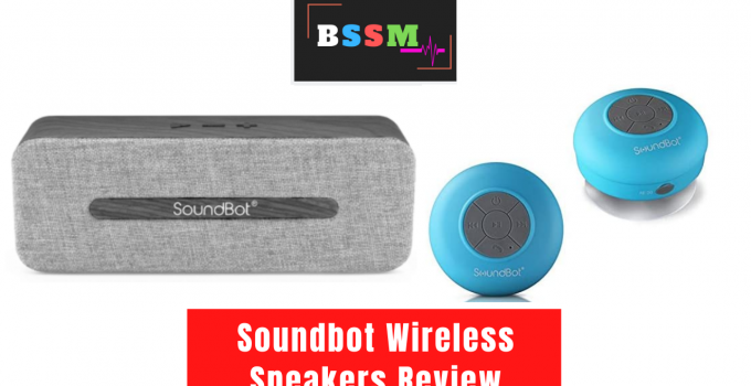 Soundbot Wireless Speakers Review
