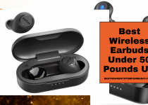Best Wireless Earbuds Under 50 Pounds UK